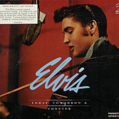 Elvis Presley - Today, Tomorrow & Forever (CD 1)