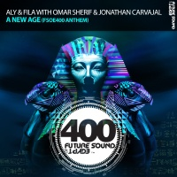 Aly & Fila - A New Age (FSOE 400 Anthem)