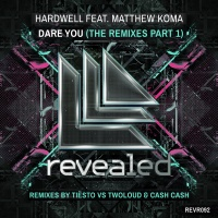 Dare You - The Remixes Part 1 - Remixes By Tiesto vs Twoloud & Cash Cash