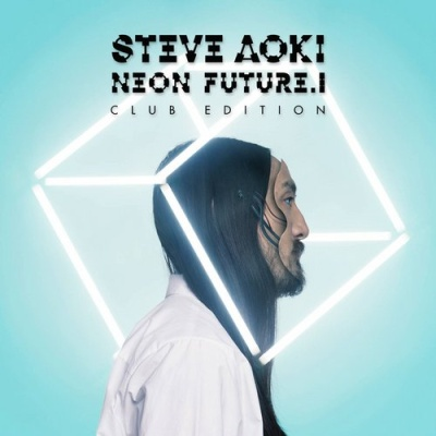 Steve Aoki - Neon Future I  ( Club Edition) (Album)