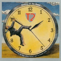 T2 - Waiting For The Band (Album)