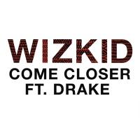 Wizkid - Come Closer