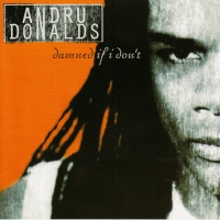 Andru Donalds - Damned If I Don't