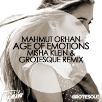 Age Of Emotions (Misha Klein & Grotesque Remix)