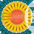 Sllash - Love Me Because