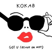 - Got U (Ready or Not)