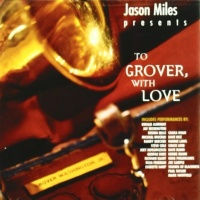 Richard Elliot - To Grover With Love