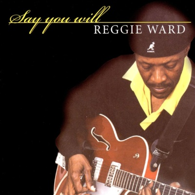 Reggie Ward - Say You Will