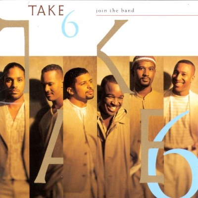Take 6 - Join the Band