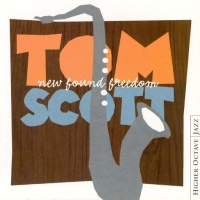 Tom Scott - New Found Freedom