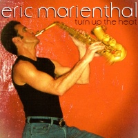 Eric Marienthal - Takin' It To The Streets