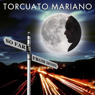 Torcuato Mariano - So Far From Home