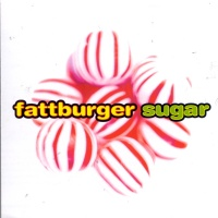 Fattburger - Sugar