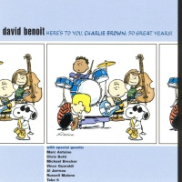 David Benoit - Here's To You, Charlie Brown!: 50 Great Years! (Album)