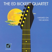 Ed Bickert - Blues My Naughty Sweetie Gives To Me