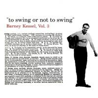 Barney Kessel, Vol. 3: To Swing or Not to Swing