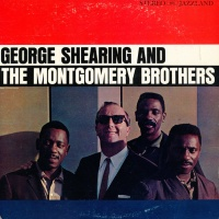 - George Shearing & The Montgomery Brothers