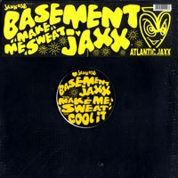 Basement Jaxx - Make Me Sweat (Переиздание)