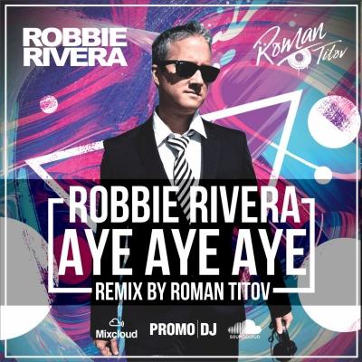Robbie Rivera - Aye Aye Aye (Single)