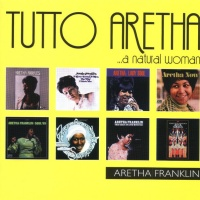 Tutto Aretha ...A Natural Woman