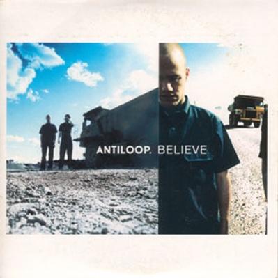 ANTILOOP - Believe [CDS] (Single)
