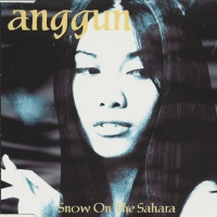 Anggun - Snow On The Sahara (Single)