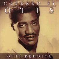 Otis Redding - Covered by Otis