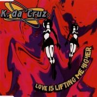 K. Da Cruz - Love Is Lifting Me Higher (Radio Edit)
