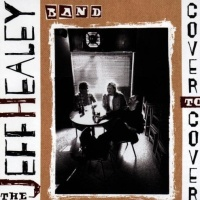 The Jeff Healey Band - Cover To Cover