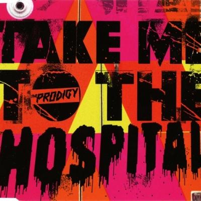 The Prodigy - Take Me To The Hospital (Single)