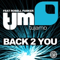 Tujamo feat. Robell Parker - Back 2 You (Original Mix)