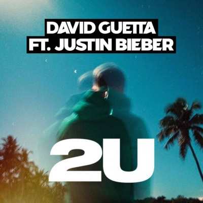 David Guetta - 2U (feat. Justin Bieber) - Single
