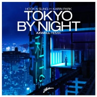 - Tokyo By Night (Axwell Remix)
