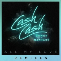 Cash Cash - All My Love (Remixes)