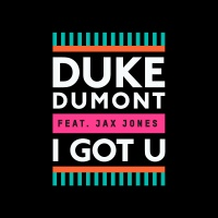 Duke Dumont - I Got You