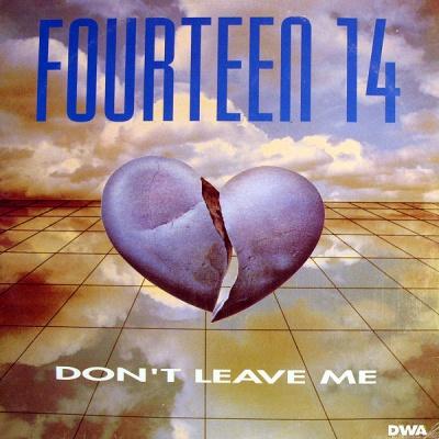 Fourteen 14 - Don't Leave Me