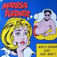 Marisa Turner - Who's Gonna Kiss That Man