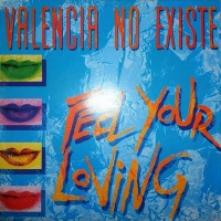 VALENCIA NO EXISTE - Feel Your Loving
