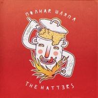 The Hatters - Полная шляпа