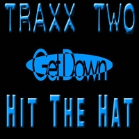 Traxx Two - Everybody Get Down
