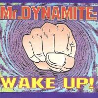 Mr. Dynamite - Wake Up