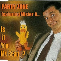 PARTY ZONE - Is It You, Mr. Bean