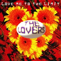 The Lovers - Love Me To The Limit