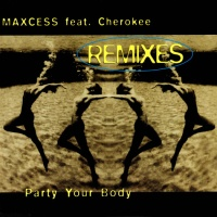 MAXCESS - Party Your Body
