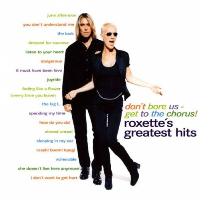 Roxette - Don't Bore Us - Get To The Chorus! Roxette's Greatest Hits