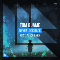 Tom & Jame - Never Look Back