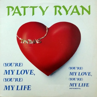 Patty Ryan - (You're) My Love, (You're) My Life