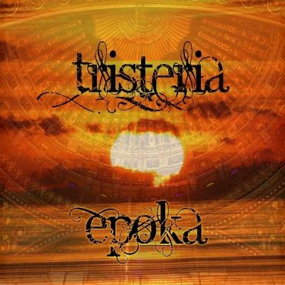 Tristeria - Epoka