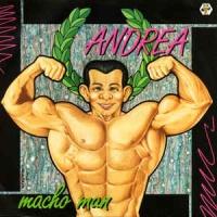 Andrea - Macho Man