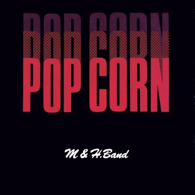 M & H. Band - Pop Corn